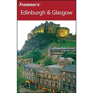 Frommer's Edinburgh and Glasgow (Frommer's Complete)