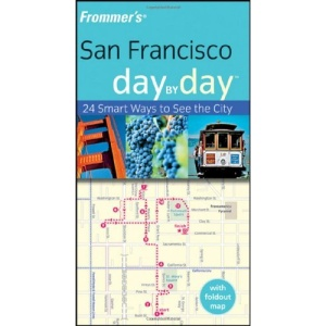 Frommer's San Francisco Day by Day (Frommer's Day by Day)