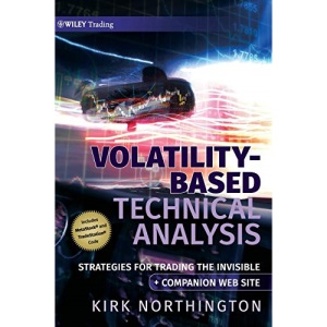 Volatility-Based Technical Analysis: Strategies for Trading the Invisible Companion Web Site (Wiley Trading)