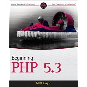Beginning PHP 5.3 (Wrox Programmer to Programmer)