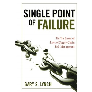 Single Point of Failure: The 10 Essential Laws of Supply Chain Risk Management: The 15 Laws of Supply Chain Risk Management