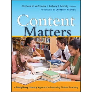 Content Matters: A Disciplinary Literacy Approach to Improving Student Learning (Jossey-Bass Education)