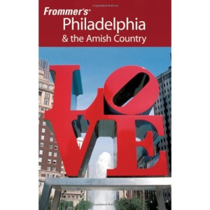Frommer's Philadelphia and the Amish Country (Frommer's Complete)
