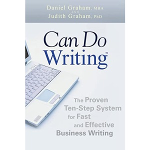 Can-do Writing: The Proven Ten-step System for Fast and Effective Business Writing
