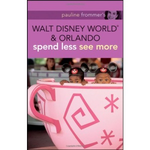 Pauline Frommer's Walt Disney World and Orlando: spend less see more (Pauline Frommer Guides)