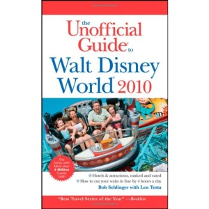 The Unofficial Guide to Walt Disney World 2010 (Unofficial Guides)