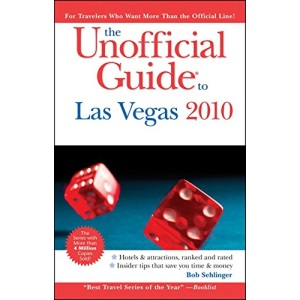 The Unofficial Guide to Las Vegas 2010 2010 (Unofficial Guides)