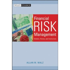 Financial Risk Management: Models, History, and Institutions (Wiley Finance)