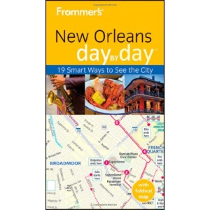 Frommer's New Orleans Day by Day (Frommer′s Day by Day – Pocket)