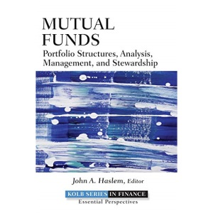 Mutual Funds: Portfolio Structures, Analysis, Management, and Stewardship (Robert W. Kolb Series)