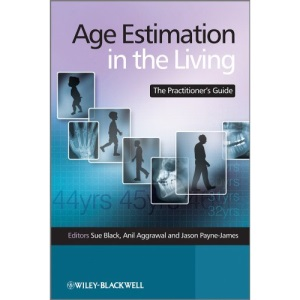 Age Estimation in the Living: The Practitioners Guide