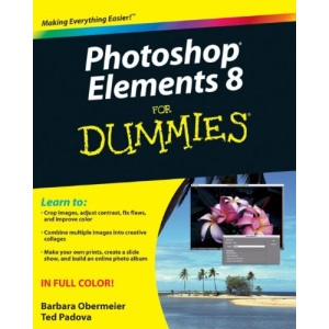 Photoshop Elements 8 For Dummies (For Dummies (Computers))