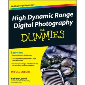 High Dynamic Range Digital Photography for Dummies (For Dummies (Lifestyles Paperback))
