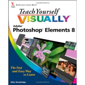 Teach Yourself Visually Photoshop Elements 8 (Teach Yourself VISUALLY (Tech))
