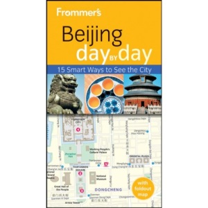 Frommer's Beijing Day by Day (Frommer's Day by Day - Pocket)