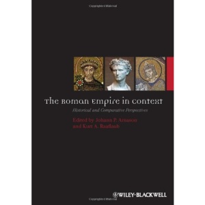 The Roman Empire in Context: Historical and Comparative Perspectives (Ancient World: Comparative Histories)