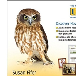 Family History for the Older and Wiser: Find Your Roots with Online Tools (The Third Age Trust (U3A)/Older & Wiser)