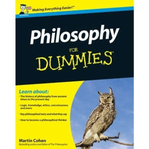 Philosophy For Dummies (UK Edition)