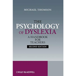 The Psychology of Dyslexia 2e: A Handbook for Teachers: A Handbook for Teachers with Case Studies