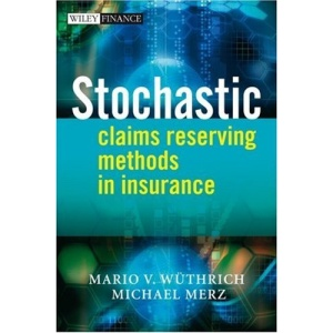 Stochastic Claims Reserving Methods in Insurance (The Wiley Finance Series)
