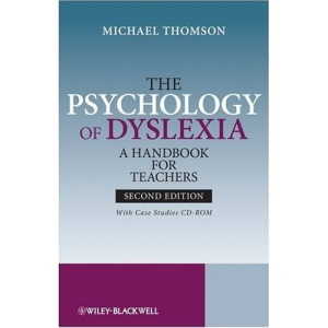 The Psychology of Dyslexia: WITH Case Studies CD-ROM: A Handbook for Teachers