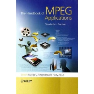 The Handbook of MPEG Applications: Standards in Practice