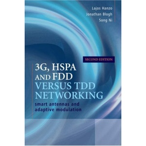 3G, HSPA and FDD Versus TDD Networking: Smart Antennas and Adaptive Modulation