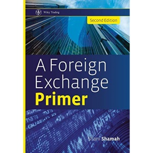 A Foreign Exchange Primer 2e: 495 (Wiley Trading)