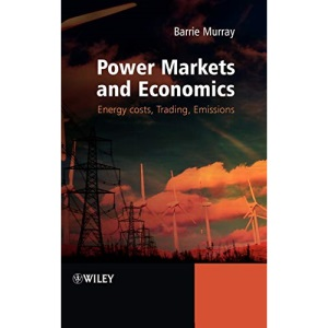 Power Markets and Economics: Energy Costs, Trading, Emissions: Structure, Costs, Operation