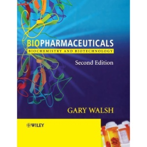 Biopharmaceuticals: Biochemistry and Biotechnology, 2nd Edition