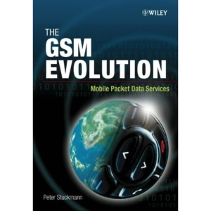 The GSM Evolution: Mobile Packet Data Services (Electrical & Electronics Engr)