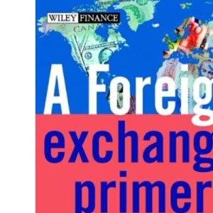 A Foreign Exchange Primer (The Wiley Finance Series)