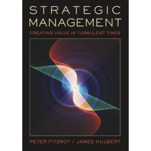 Strategic Management: Creating Value in Turbulent Times
