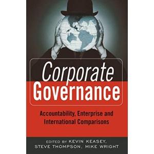 Corporate Governance: Accountability, Enterprise and International Comparisons
