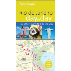 Frommer's Rio de Janeiro Day by Day (Frommer's Day by Day - Pocket)