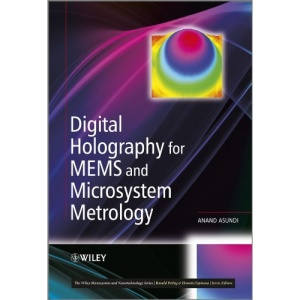 Digital Holography for MEMS and Microsystem Metrology (Microsystem and Nanotechnology Series     (ME20))