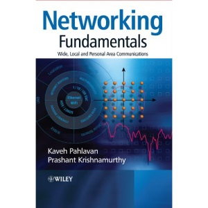Networking Fundamentals: Wide, Local and Personal Area Communications
