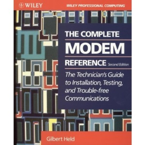 The Complete Modem Reference: The Technician's Guide to Installation, Testing and Trouble-free Telecommunications