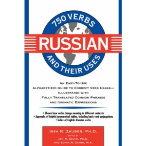 750 Russian Verbs and Their Uses (750 Verbs and Their Uses)