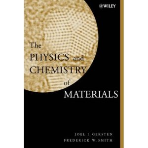 The Physics and Chemistry of Materials (A Wiley-Interscience publication)
