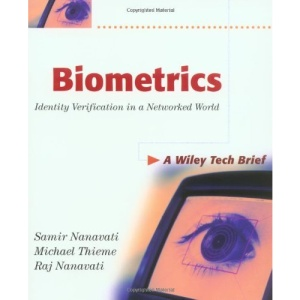 Biometrics: Identity Verification in a Networked World (Technology Briefs Series)