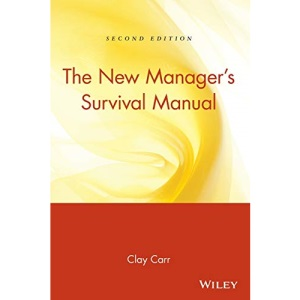 The New Manager's Survival Manual, 2nd Edition: Second Edition