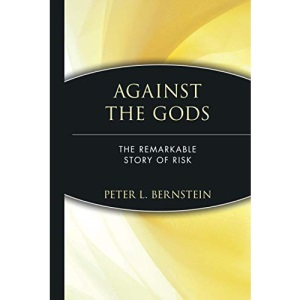 Against the Gods: Remarkable Story of Risk