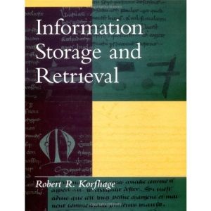 Information Storage and Retrieval (Wiley computer publishing)