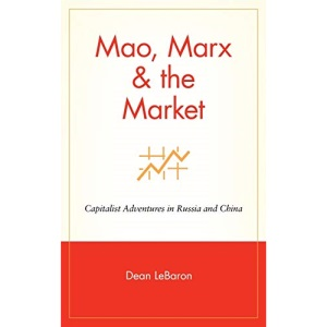 Mao, Marx and the Market: Capitalist Adventures in Russia and China