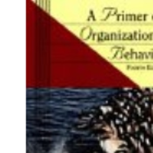 A Primer on Organizational Behavior (Wiley Series in Management)