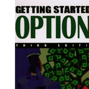 Getting Started in Options (The getting started in series)