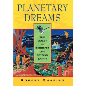 Planetary Dreams: The Quest to Discover Life Beyond Earth