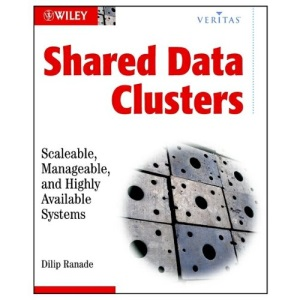 Shared Data Clusters: Scalable, Manageable and Highly Available Systems (VERITAS)