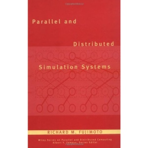Parallel and Distributed Simulation Systems (Wiley Series on Parallel and Distributed Computing)